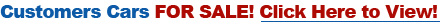 Customer Cars FOR SALE! Click Here to View